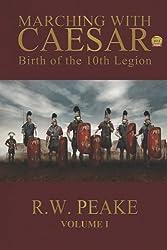 Marching With Caesar: Birth of the 10th Legion (English Edition)
