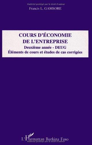Cours d'économie de l'entreprise 2e année DEUG : Eléments de cours et études de cas corrigées