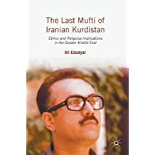 The Last Mufti of Iranian Kurdistan: Ethnic and Religious Implications in the Greater Middle East