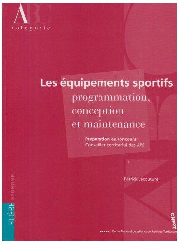 Les équipements sportifs : Programmation, conception et maintenance