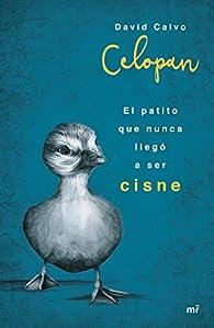 El patito que nunca llegó a ser cisne par  Celopan