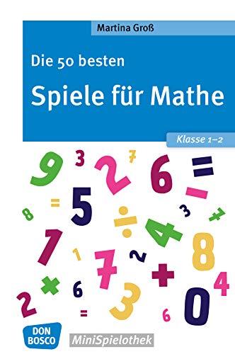 Die 50 besten Spiele für Mathe. Klasse 1-2 - eBook (Don Bosco ...