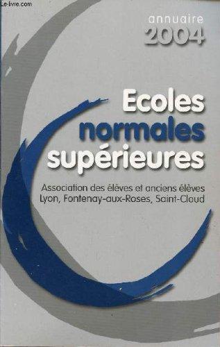 ANNUAIRE 2004 / ECOLES NORMALES SUPERIEURES.