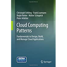 Cloud Computing Patterns: Fundamentals to Design, Build, and Manage Cloud Applications