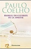 Manuel du guerrier de la lumière (French Edition)