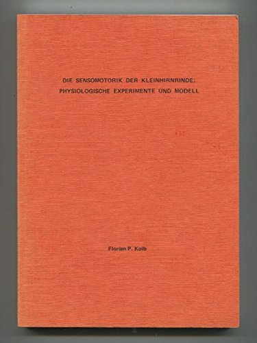 Die Sensomotorik der Kleinhirnrinde: Physiologische Experimente und Modell.
