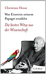 Was Einstein seinem Papagei erzählte: Die besten Witze aus der Wissenschaft