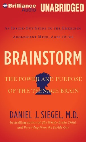 Brainstorm: The Power and Purpose of the Teenage Brain by Daniel J. Siegel M.D. (2014-01-07)
