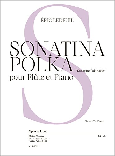 Ledeuil: Sonatina Polka (Sonatine Polonaise) (7-8e Annee) (7'30'') pour Flûte et Piano -