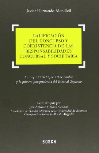 Calificación del concurso y coexistencia de las responsabilidades concursal y societaria: La Ley 38/2011, de 10 de octubre, y la primera jurisprudencia del Tribunal Supremo