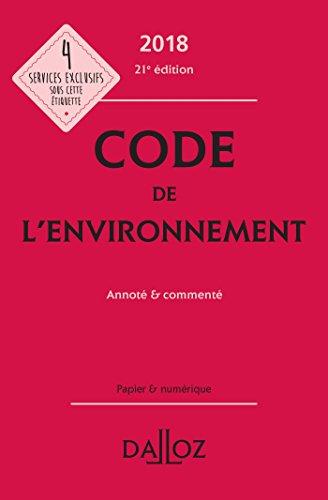 Code de l'environnement 2018, annoté & commenté - 21e éd.