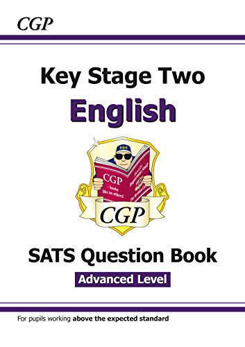 New KS2 English Targeted SATS Question Book - Advanced Level (for tests in 2018 and beyond) (CGP KS2 English SATs)