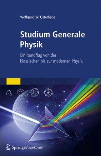 Studium Generale Physik: Ein Rundflug von der klassischen bis zur modernen Physik