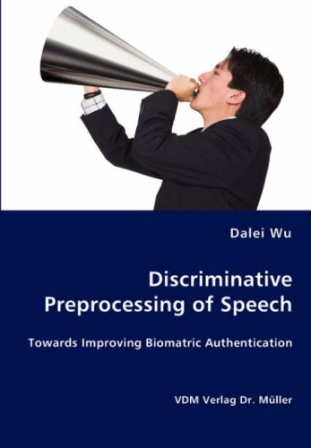 Discriminative Preprocessing of Speech por Dalei Wu