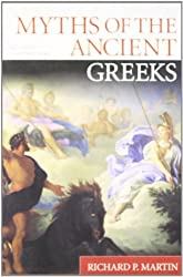 Myths of the Ancient Greeks by Richard P. Martin (2003-08-21)