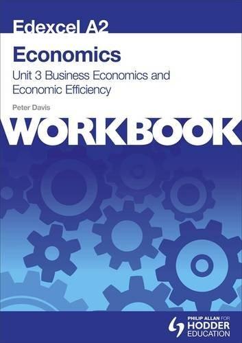 Edexcel A2 Economics Unit 3 Workbook: Business Economics and Economic Efficiency