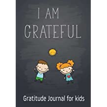 I Am Grateful | Gratitude Journal for kids: Gratitude Journal Notebook Diary Record for Children Boys Girls With Daily Prompts to Writing and ... Volume 5 (Planner Diary Notebook Happiness)