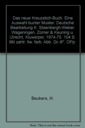 Das neue Kreuzstich-Buch. Eine Auswahl bunter Muster. Deutsche Bearbeitung K. Steenbergh-Weber. Wageningen, Zomer & Keuning u. Utrecht, Kluwerper, 1974-75. 104 S. Mit zahlr. tlw. farb. Abb. Gr.-8°. OPp.