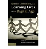 Identity, Community, and Learning Lives in the Digital Age (Hardback) - Common