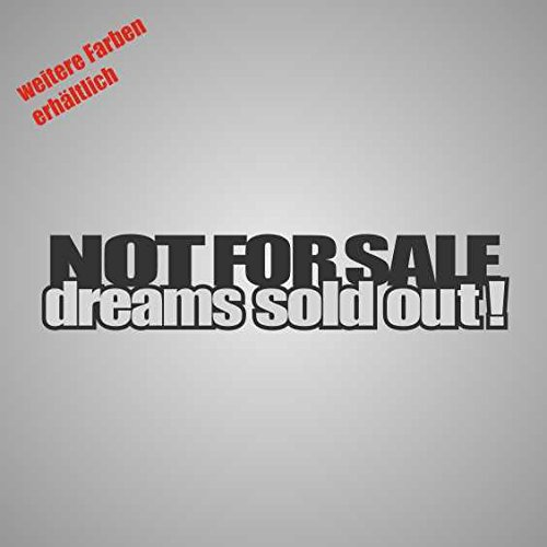 """Aufkleber """" Not for sale dreams sold out """" Sticker Decal Folie Tuning (weiß)"""