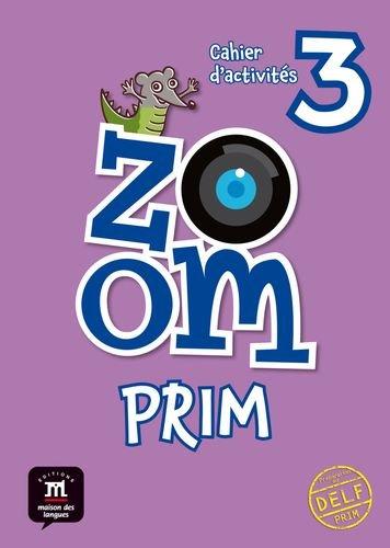 Zoom Prim 3. Cahier d'activités