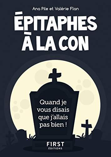 Petit livre de - Épitaphes à la con par Valérie FLAN