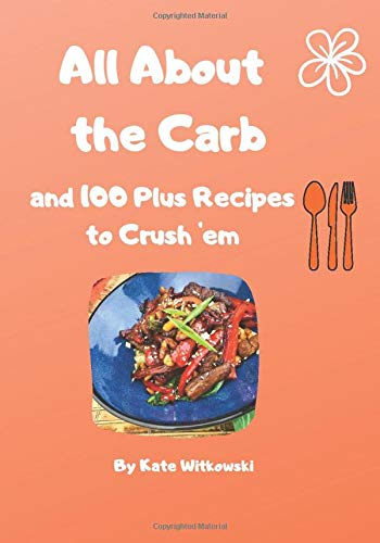 All About the Carb and 100 Plus Recipes to Crush 'em - Carb Hat