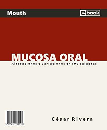 Mucosa oral: Alteraciones y variaciones en 100 palabras por César Rivera