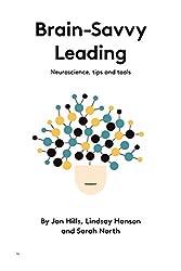Brain-Savvy Leading: Neuroscience Tips and Tools