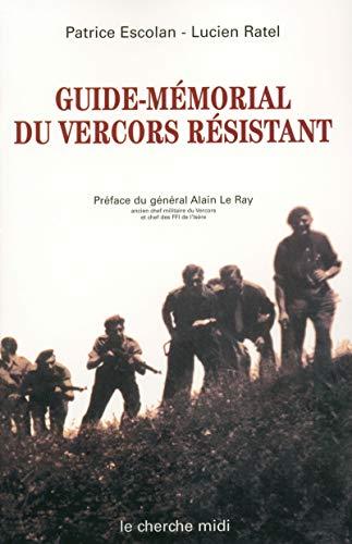 Guide-mémorial du Vercors résistant : Drôme-Isère, 1940-1944