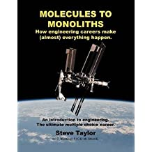 [Molecules to Monoliths How Engineering Careers Make (Almost) Everything Happen.: An Introduction to Engineering. the Ultimate Multiple Choice Career.] (By: Steve Taylor D I C Bsc(eng)) [published: December, 2011]