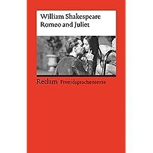 Romeo and Juliet: Englischer Text mit deutschen Worterklärungen. B2-C1 (GER) (Reclams Universal-Bibliothek)
