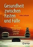 Gesundheit zwischen Fasten und Fülle (Amazon.de)