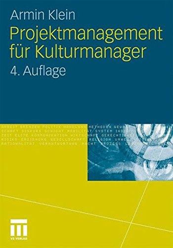 Projektmanagement für Kulturmanager (German Edition)