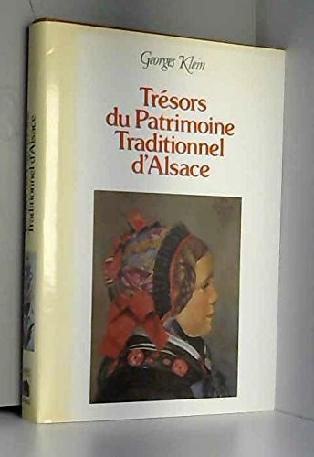 Trésors du patrimoine traditionnel d'Alsace (Au souffle du terroir) par Georges Klein (Broché)