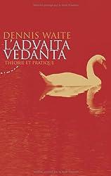 L'Advaita Vedânta : Théorie et pratique