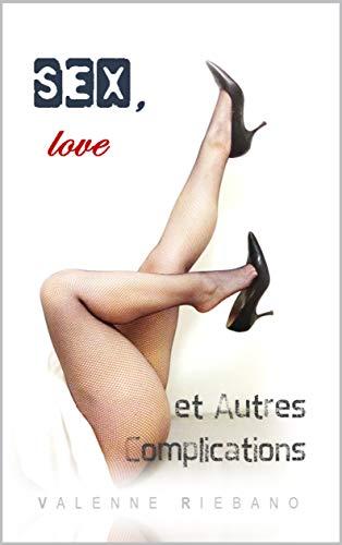 Couverture du livre Sex, love et autres complications