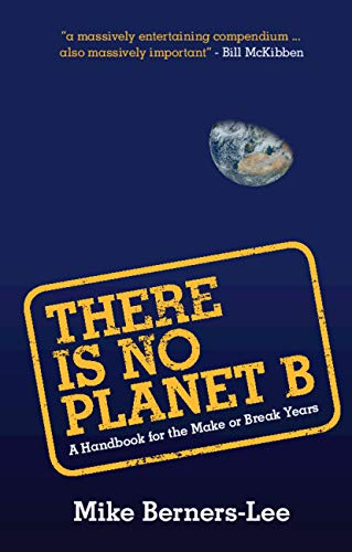 There Is No Planet B: A Handbook for the Make or Break for sale  Delivered anywhere in UK