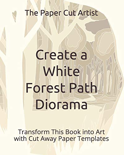 t Path Diorama: Transform This Book into Art with Cut Away Paper Templates (Easy 3D Paper Craft, Band 1) ()