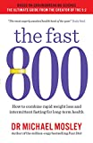 The Fast 800: How to combine rapid weight loss and intermittent fasting for long-term health (English Edition)