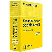 Gesetze für die Soziale Arbeit: Textsammlung - Rechtsstand: 15.August 2017
