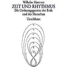 Zeit und Rhythmus: Die Ordnungsgesetze der Erde und des Menschen