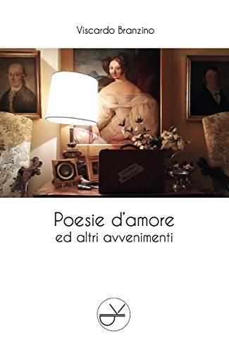 Poesie D'amore Ed Altri Avvenimenti por Viscardo Branzino epub
