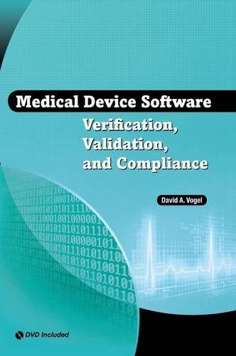 Medical Device Software Verification, Validation and Compliance by David A. Vogel (2010-11-30)