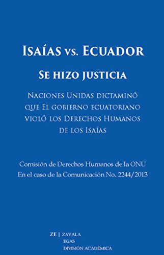 Isaías vs. Ecuador: Se hizo justicia eBook: Jorge Zavala Egas: Amazon.es: Tienda Kindle