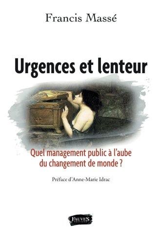 Urgences et lenteur par Francis Massé