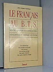Le Français au BTS : Résumé, question de compréhension, développement composé, synthèse