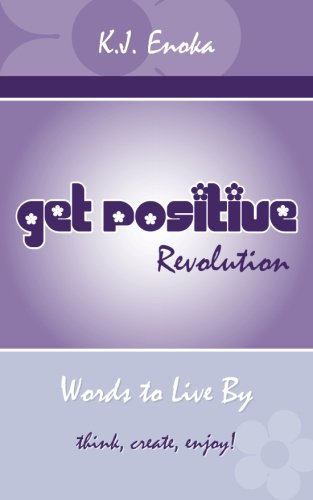 Get Positive Revolution: Words to Live by