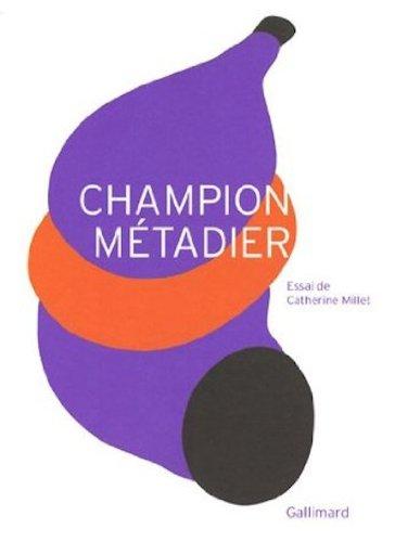 Champion Métadier par Catherine Millet