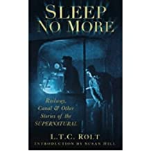 (Sleep No More: Railway, Canal and Other Stories of the Supernatural) By L. T. C. Rolt (Author) Paperback on (Jan , 2010)
